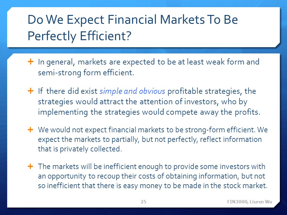 Do We Expect Financial Markets To Be Perfectly Efficient.
