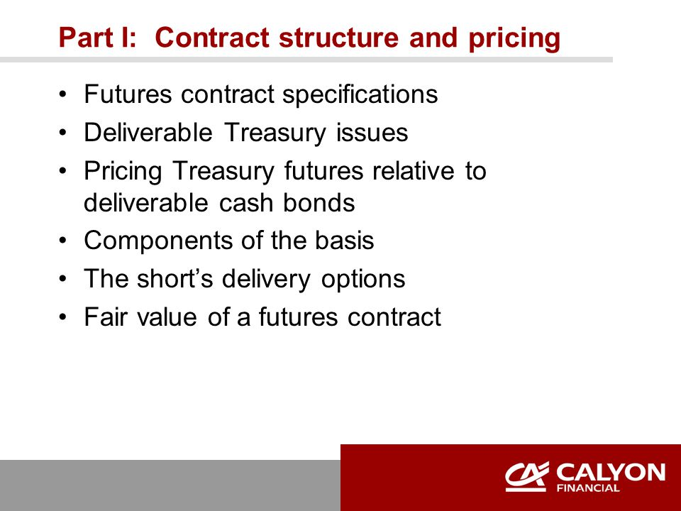 Overview of Treasury futures Key contract specifications Supplies of deliverable Treasury bonds and notes Shifts in trading and open interest