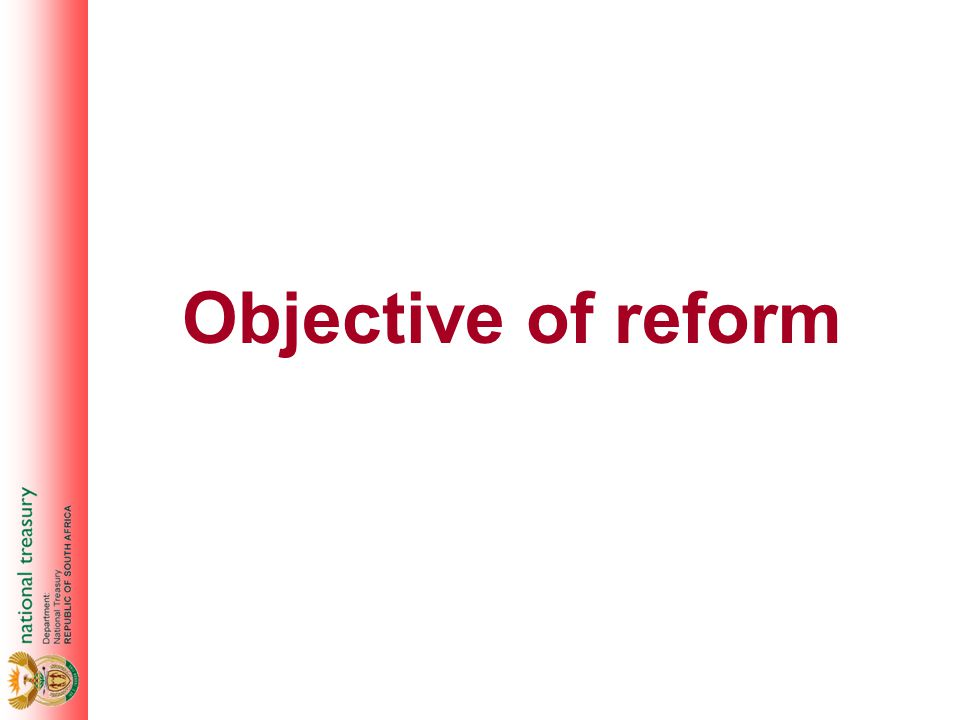 Objective of reform