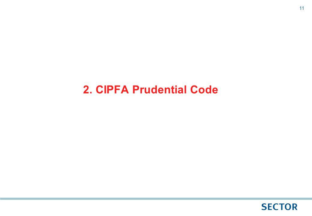 11 2. CIPFA Prudential Code
