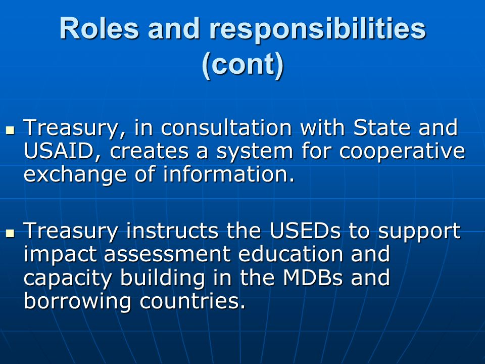 Treasury, in consultation with State and USAID, creates a system for cooperative exchange of information. Treasury, in consultation with State and USA