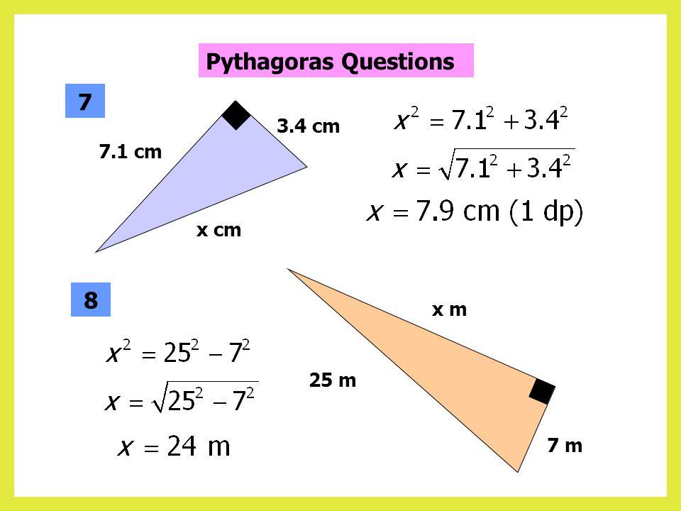x m 9 m 11m 5 11 cm x cm 23.8 cm 6 Pythagoras Questions
