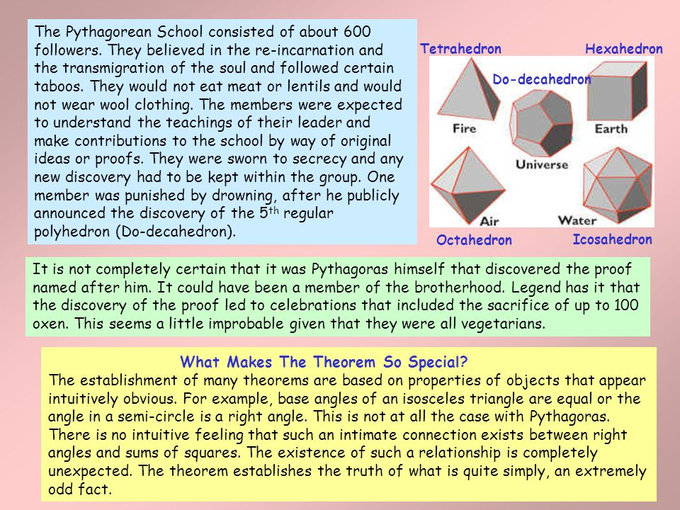 Pythagoras and his followers discovered many patterns and relationships between whole numbers.