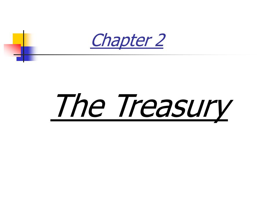 Chapter 2 The Treasury