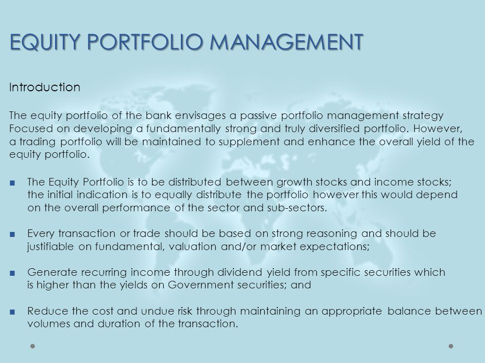 Introduction The equity portfolio of the bank envisages a passive portfolio management strategy Focused on developing a fundamentally strong and truly