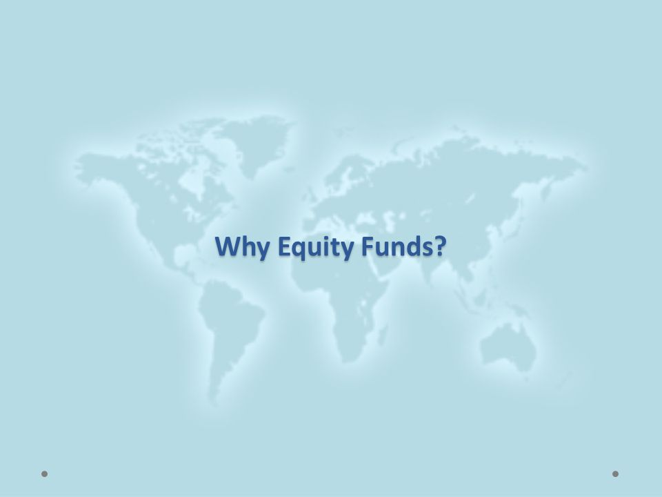 Why Equity Funds?