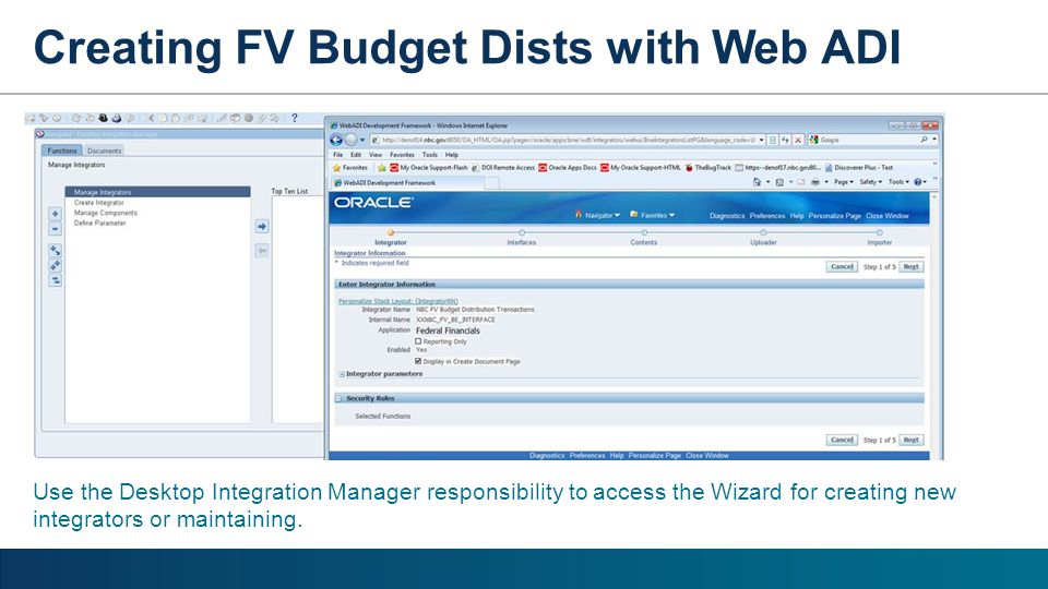 Use the Desktop Integration Manager responsibility to access the Wizard for creating new integrators or maintaining.