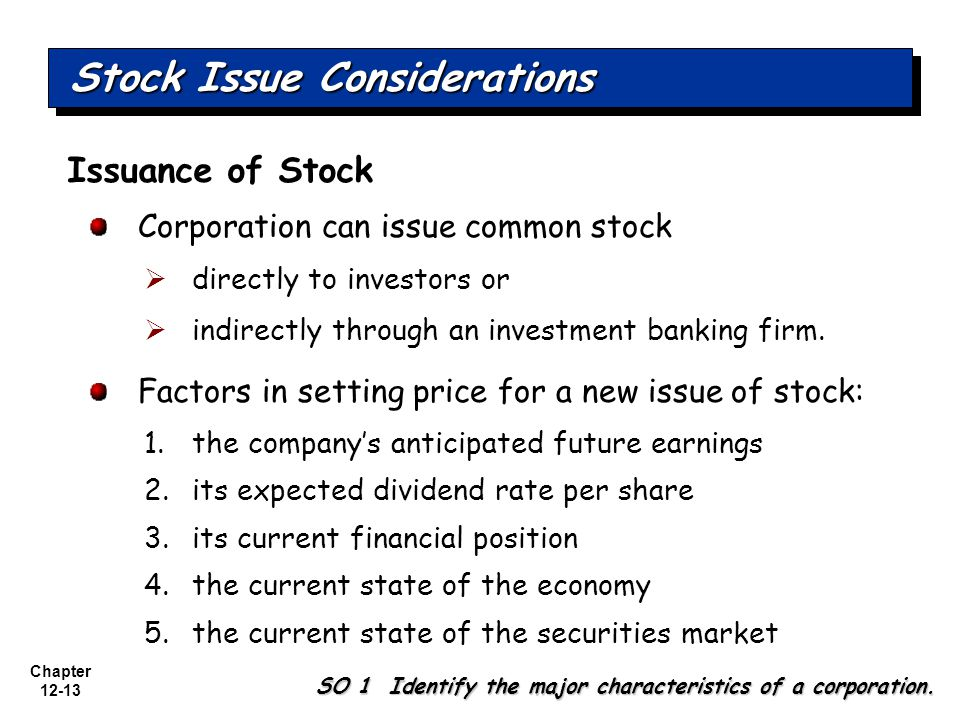 Chapter 12-13 Stock Issue Considerations SO 1 Identify the major characteristics of a corporation.