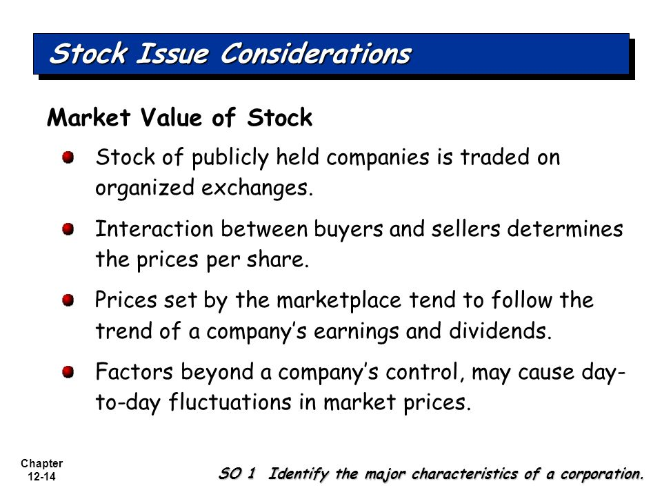Chapter 12-14 Stock Issue Considerations SO 1 Identify the major characteristics of a corporation.