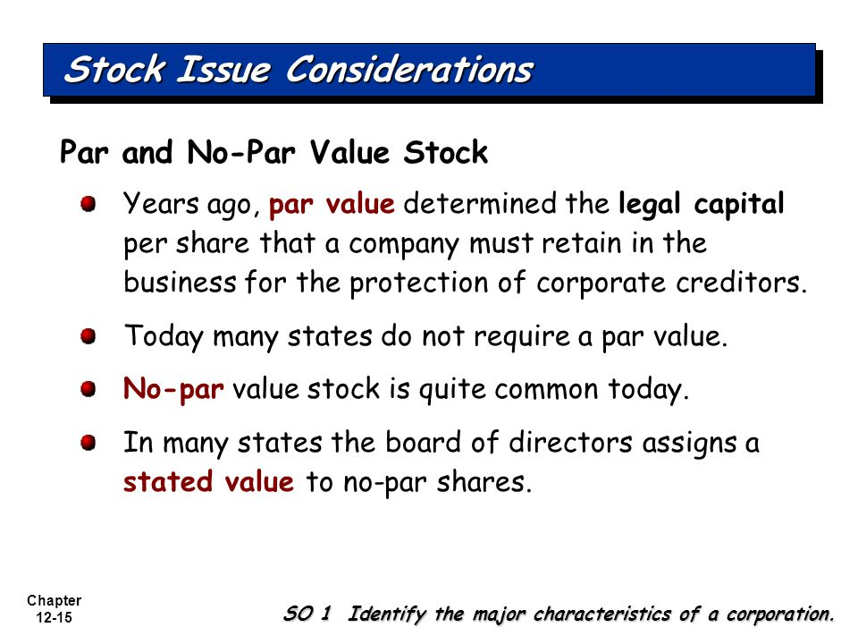 Chapter 12-15 Stock Issue Considerations SO 1 Identify the major characteristics of a corporation.