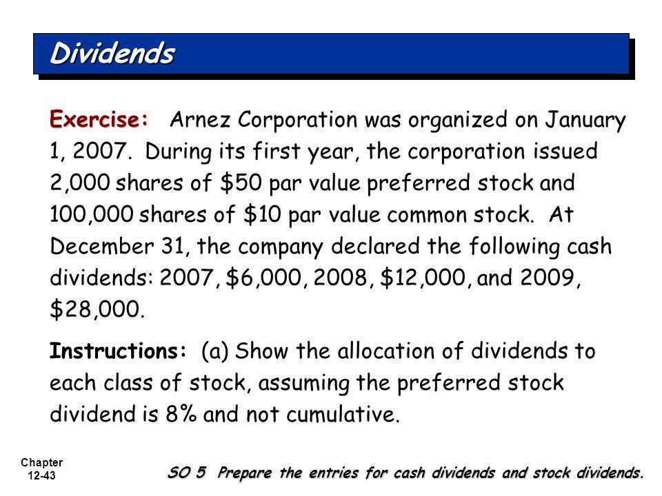Chapter 12-43 Exercise: Exercise: Arnez Corporation was organized on January 1, 2007.