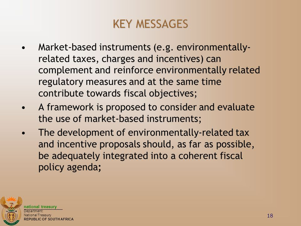 national treasury Department: National Treasury REPUBLIC OF SOUTH AFRICA 18 KEY MESSAGES Market-based instruments (e.g.
