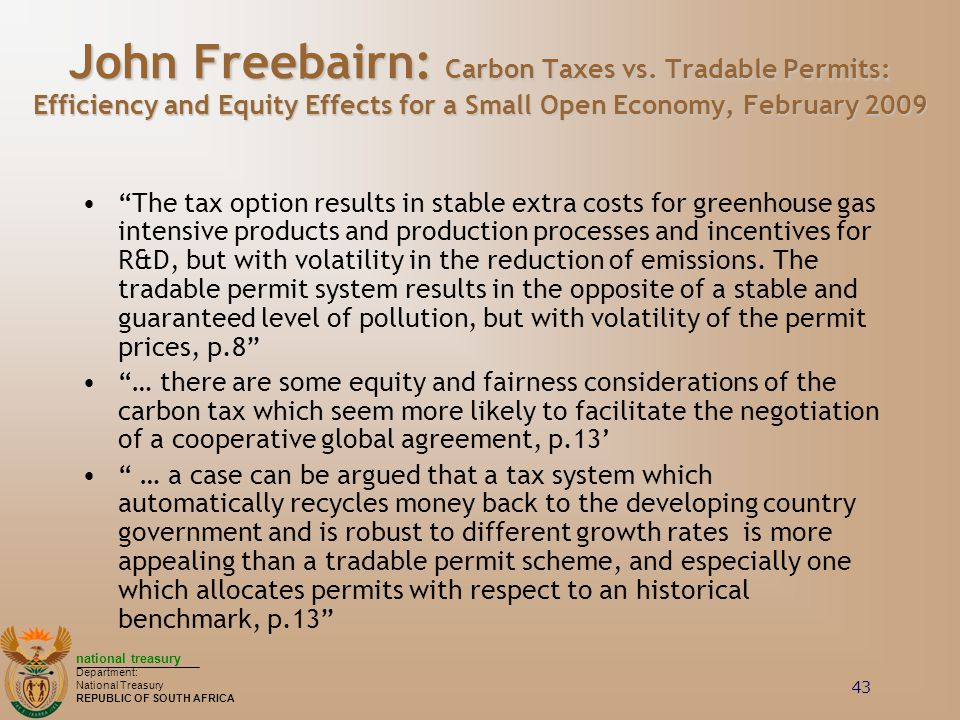 national treasury Department: National Treasury REPUBLIC OF SOUTH AFRICA 43 John Freebairn: Carbon Taxes vs.