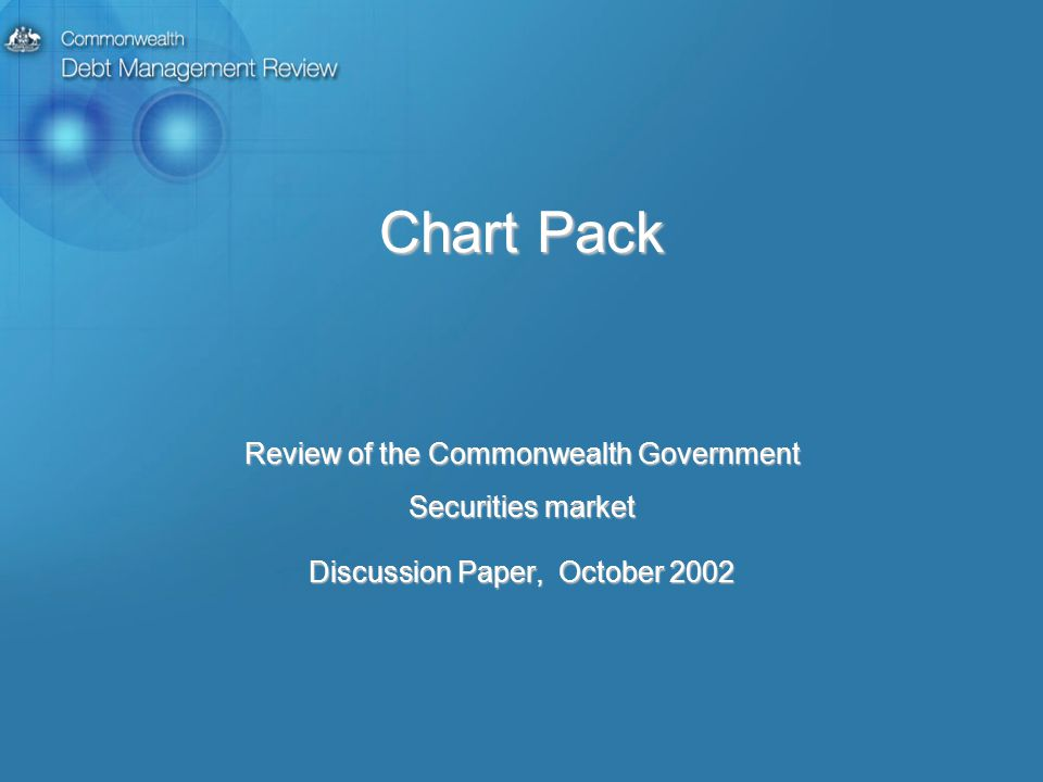 Chart Pack Review of the Commonwealth Government Securities market Discussion Paper, October 2002