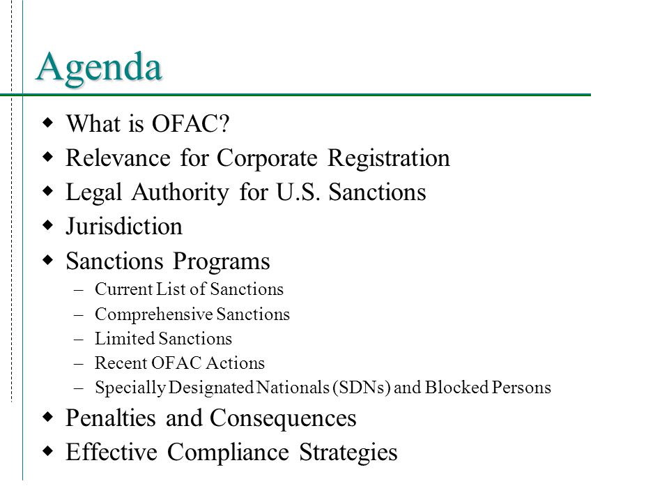 Agenda  What is OFAC.  Relevance for Corporate Registration  Legal Authority for U.S.