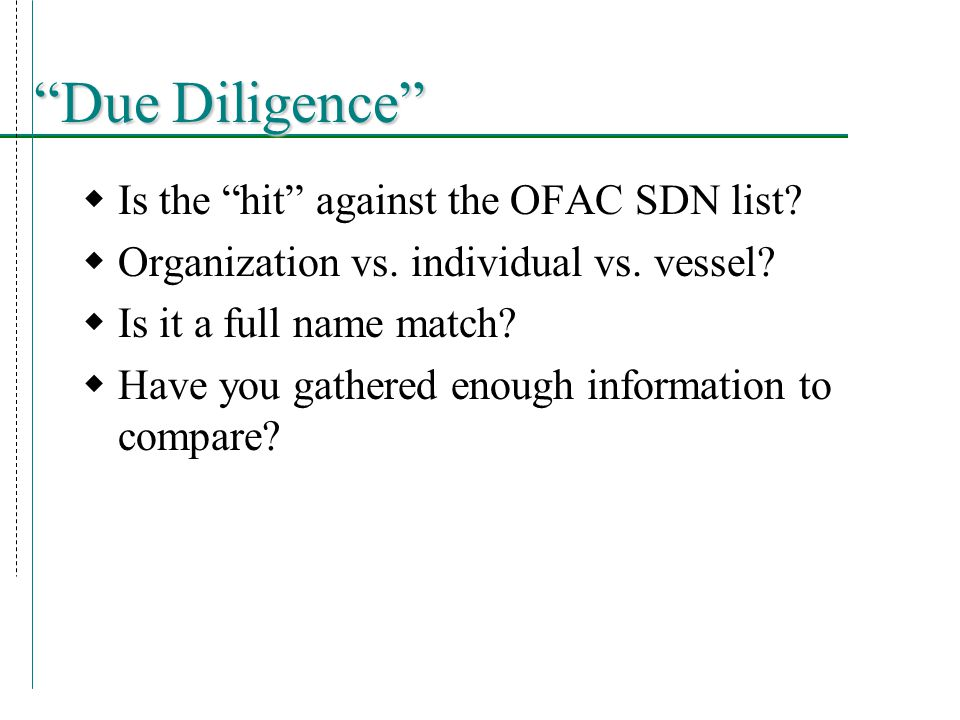 Due Diligence  Is the hit against the OFAC SDN list.
