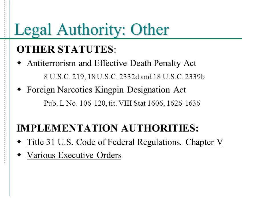 Legal Authority: Other OTHER STATUTES:  Antiterrorism and Effective Death Penalty Act 8 U.S.C.