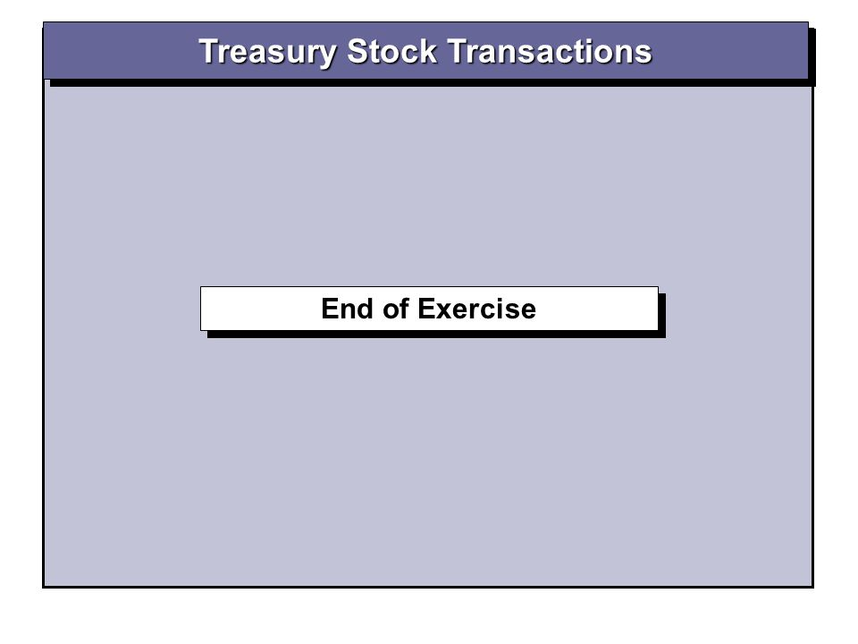 End of Exercise Treasury Stock Transactions