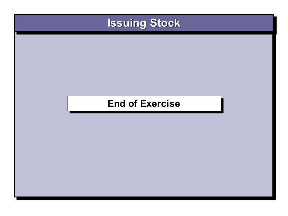 End of Exercise Issuing Stock