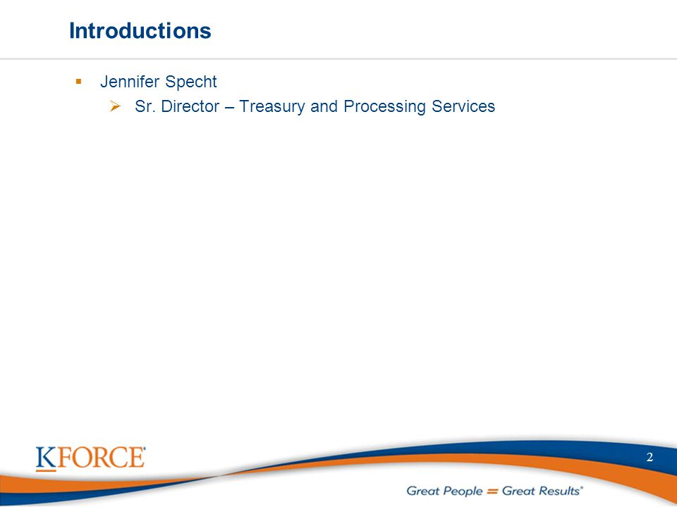 Introductions  Jennifer Specht  Sr. Director – Treasury and Processing Services 2