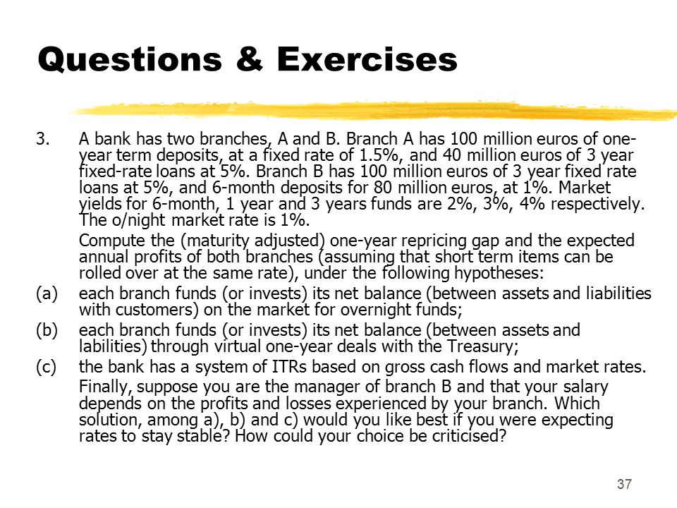 37 Questions & Exercises 3. A bank has two branches, A and B.