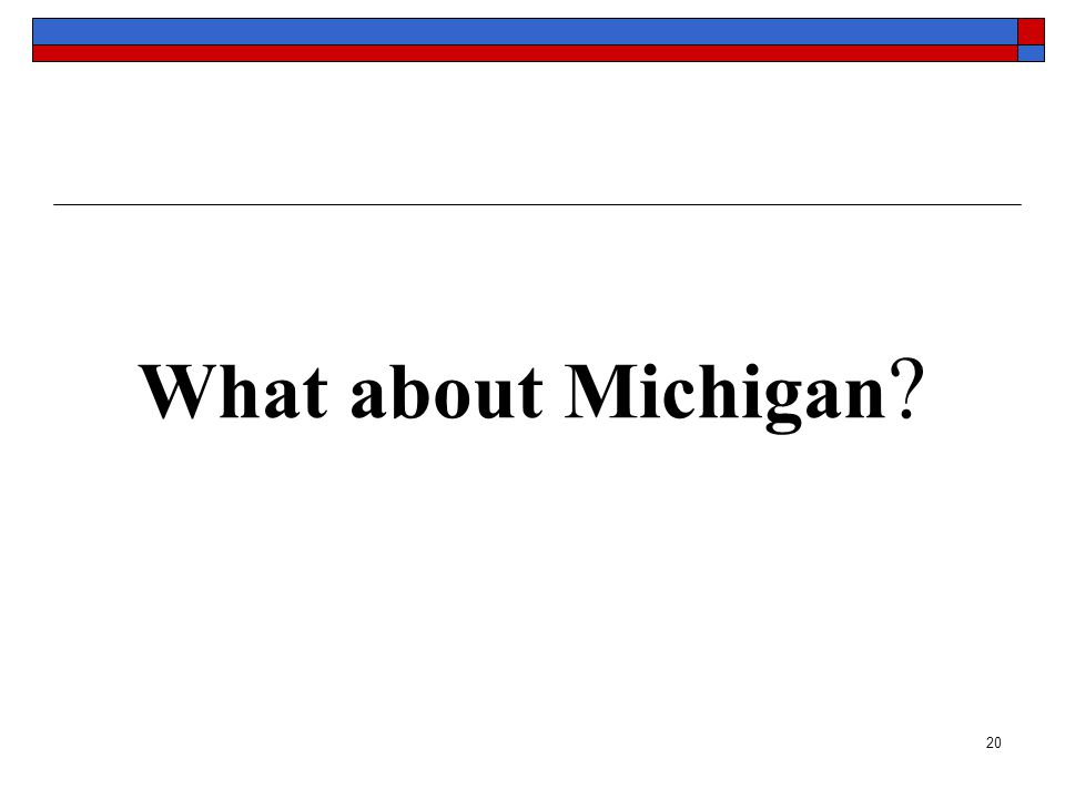 20 What about Michigan