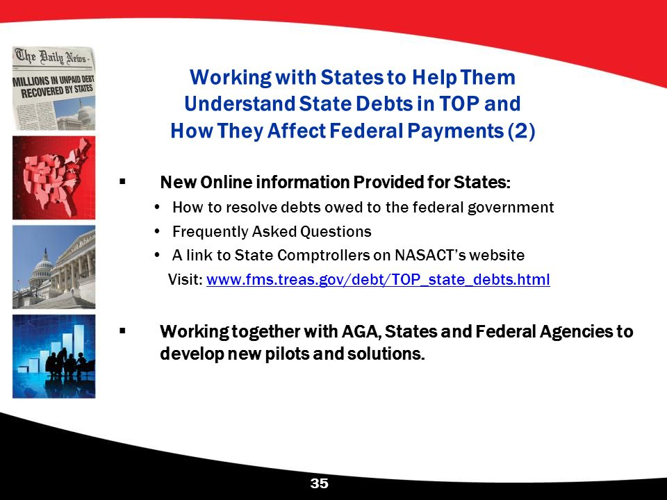  New Online information Provided for States: How to resolve debts owed to the federal government Frequently Asked Questions A link to State Comptroll