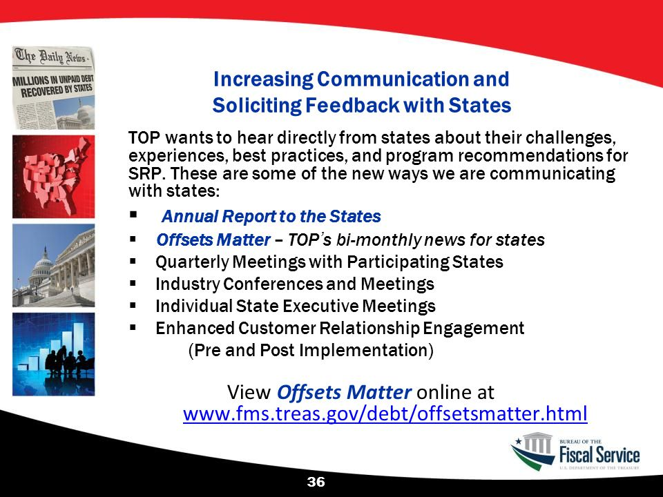 Increasing Communication and Soliciting Feedback with States TOP wants to hear directly from states about their challenges, experiences, best practice