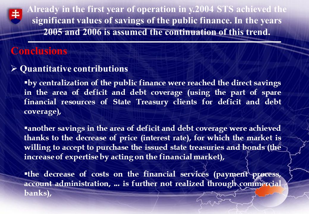  Quantitative contributions Already in the first year of operation in y.2004 STS achieved the significant values of savings of the public finance.