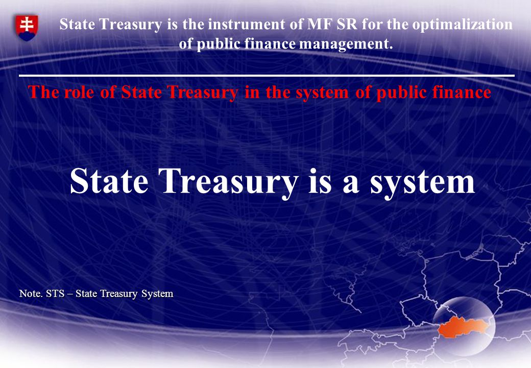 STS meats its functions, STS brings the expected contributions, STS represents one of the last pillar in the scope of the public finance reform, As a part of public finance system it is assumed its further development.