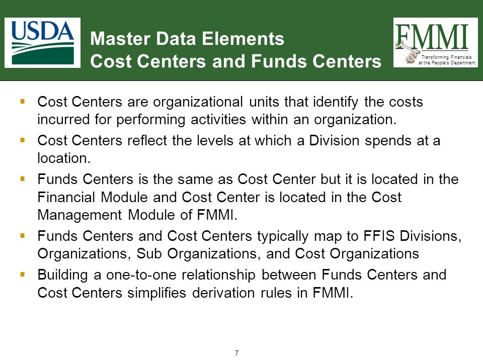 Transforming Financials at the People's Department 8 8  The Cost Center Structure has been confirmed to represent the organization levels at which each Agency/Staff Office tracks spending or collects costs.