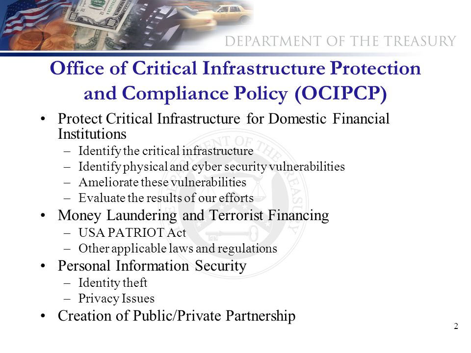 2 Office of Critical Infrastructure Protection and Compliance Policy (OCIPCP) Protect Critical Infrastructure for Domestic Financial Institutions –Ide