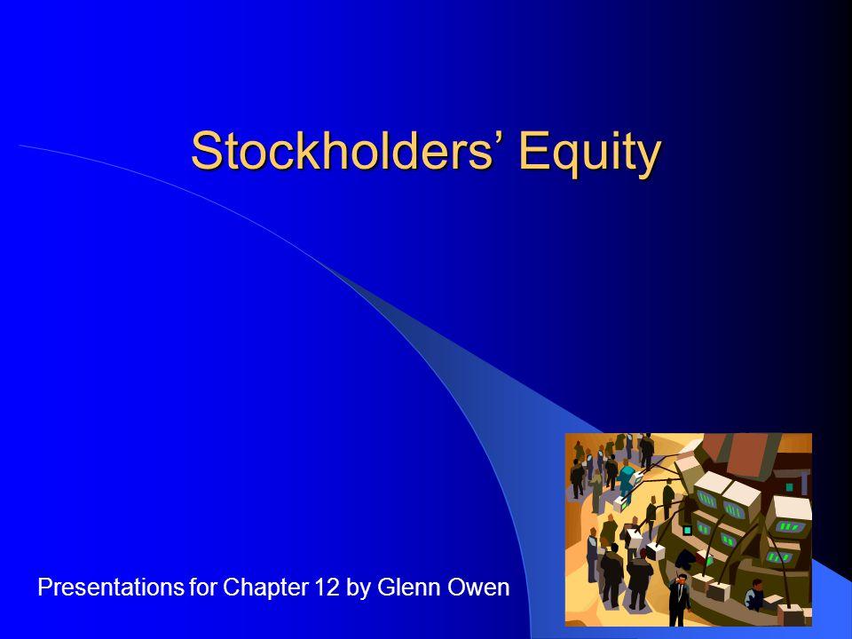 Stockholders' Equity Presentations for Chapter 12 by Glenn Owen