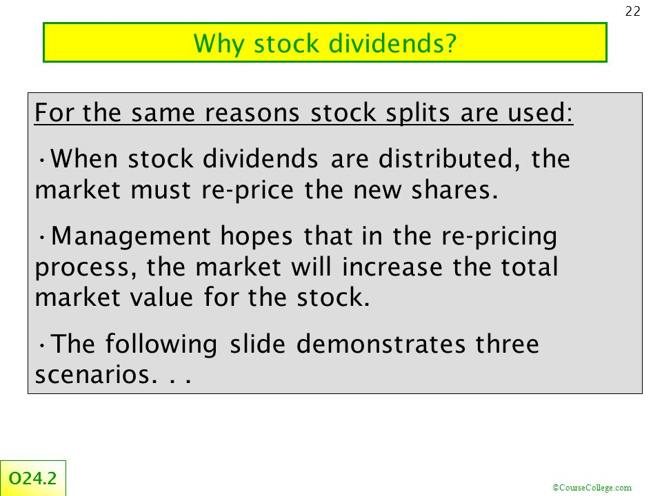 ©CourseCollege.com 22 Why stock dividends.