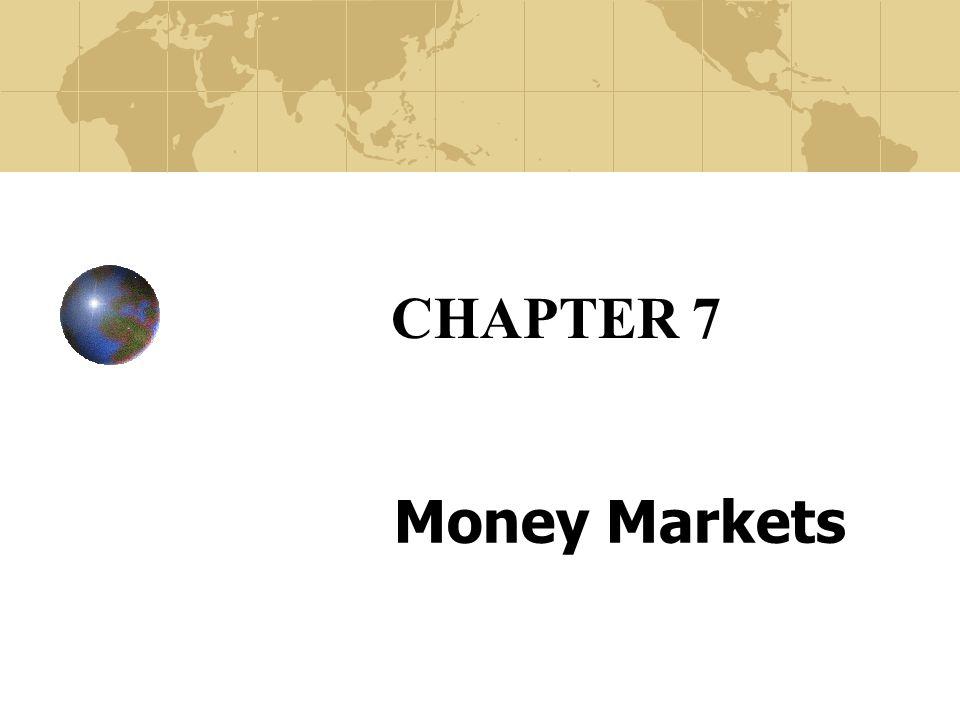 CHAPTER 7 Money Markets
