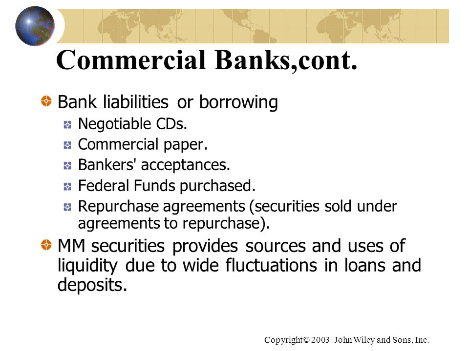 Copyright© 2003 John Wiley and Sons, Inc.Commercial Banks,cont.