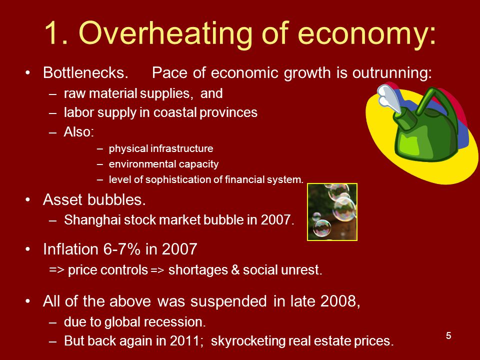 5 1. Overheating of economy: Bottlenecks. Pace of economic growth is outrunning: –raw material supplies, and –labor supply in coastal provinces –Also: