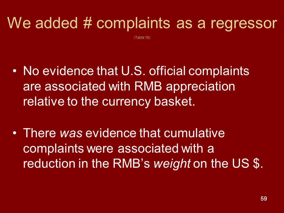 59 We added # complaints as a regressor (Table 19) No evidence that U.S.
