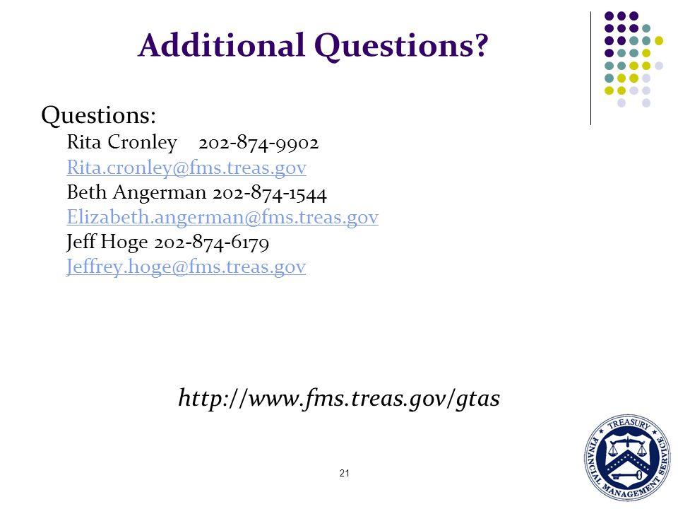 21 Additional Questions? Questions: Rita Cronley 202-874-9902 Rita.cronley@fms.treas.gov Beth Angerman 202-874-1544 Elizabeth.angerman@fms.treas.gov J