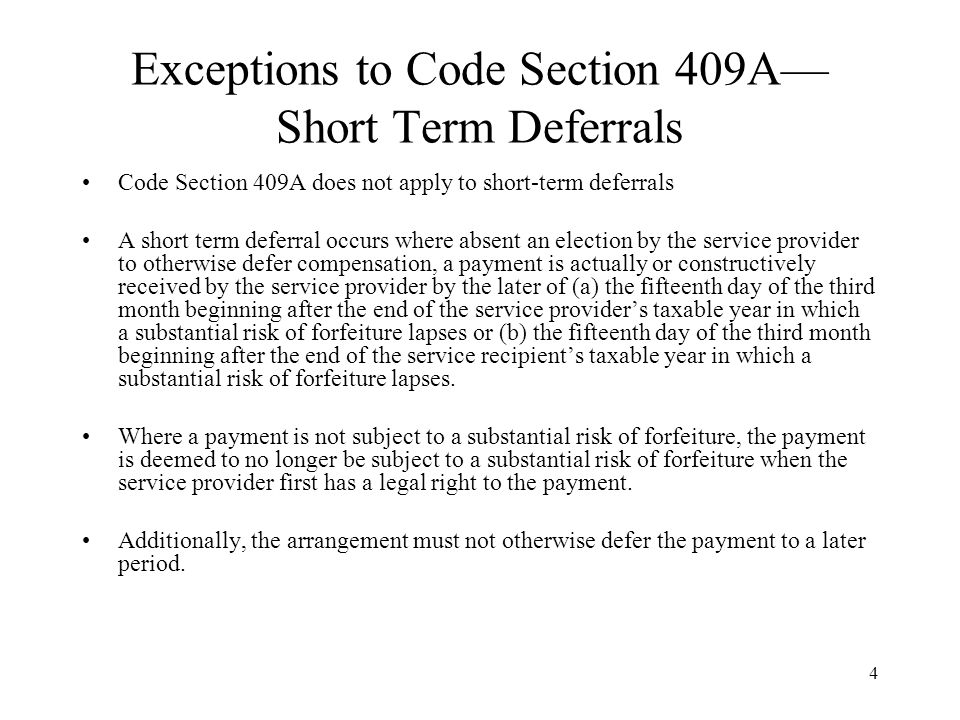 15 Special Rule Concerning Specified Employees If a service provider is a specified employee (as defined in Treasury Regulations) as of the date of a separation from service, the rules permitting a payment upon a separation from service are satisfied only if payments may not be made before the date that is six months after the date of separation from service (or, if earlier, the date of death of the specified employee).