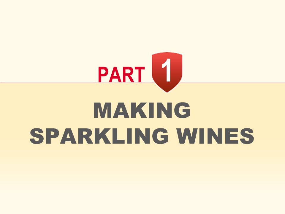 MAKING SPARKLING WINES 1 PART
