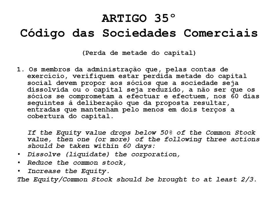 ARTIGO 35º Código das Sociedades Comerciais (Perda de metade do capital) 1. Os membros da administração que, pelas contas de exercício, verifiquem est