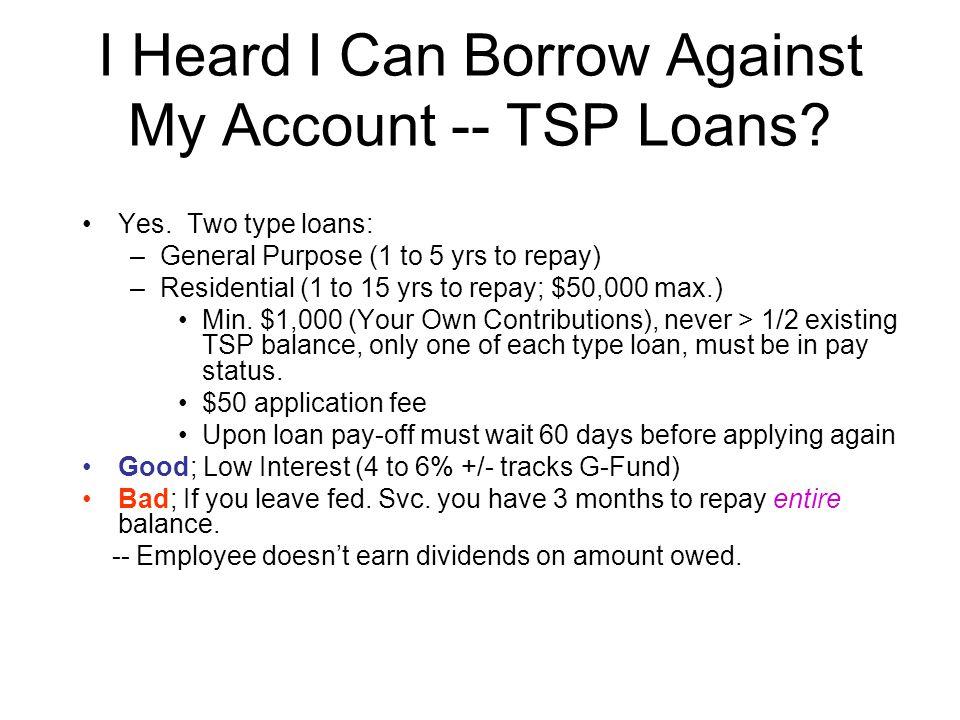 I Heard I Can Borrow Against My Account -- TSP Loans.