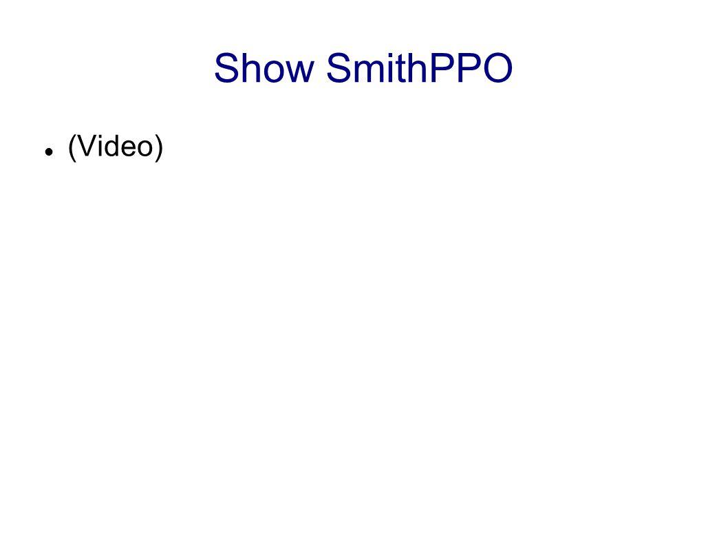 Show SmithPPO (Video)