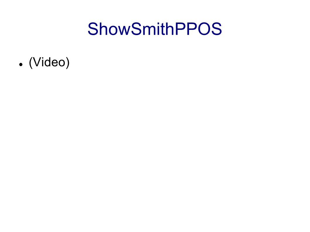 ShowSmithPPOS (Video)