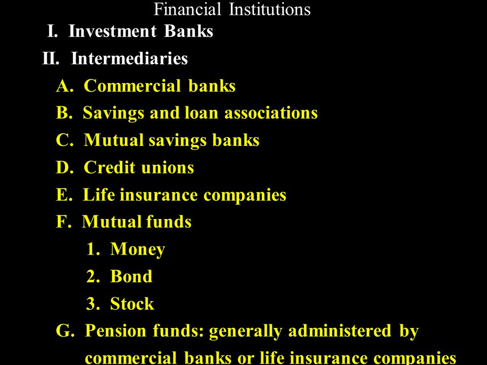 Financial Institutions I. Investment Banks II. Intermediaries A.