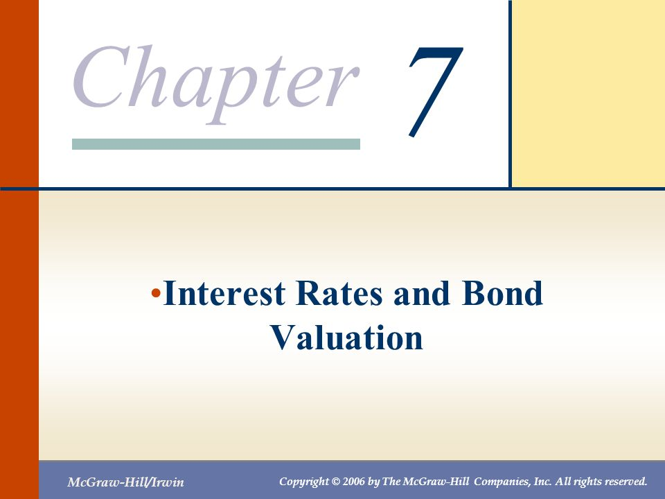 Chapter 7– Index of Sample Problems Slide # 02 - 03Coupon payment Slide # 04 - 06Bond price Slide # 07 - 08Time to maturity Slide # 09 - 10Yield to maturity Slide # 11 - 13Current yield Slide # 14 - 15Holding period yield Slide # 16 - 22Interest rate risk Slide # 23 - 29Zero coupon bond Slide # 30 - 31Corporate bond quote Slide # 32 - 33Clean vs.