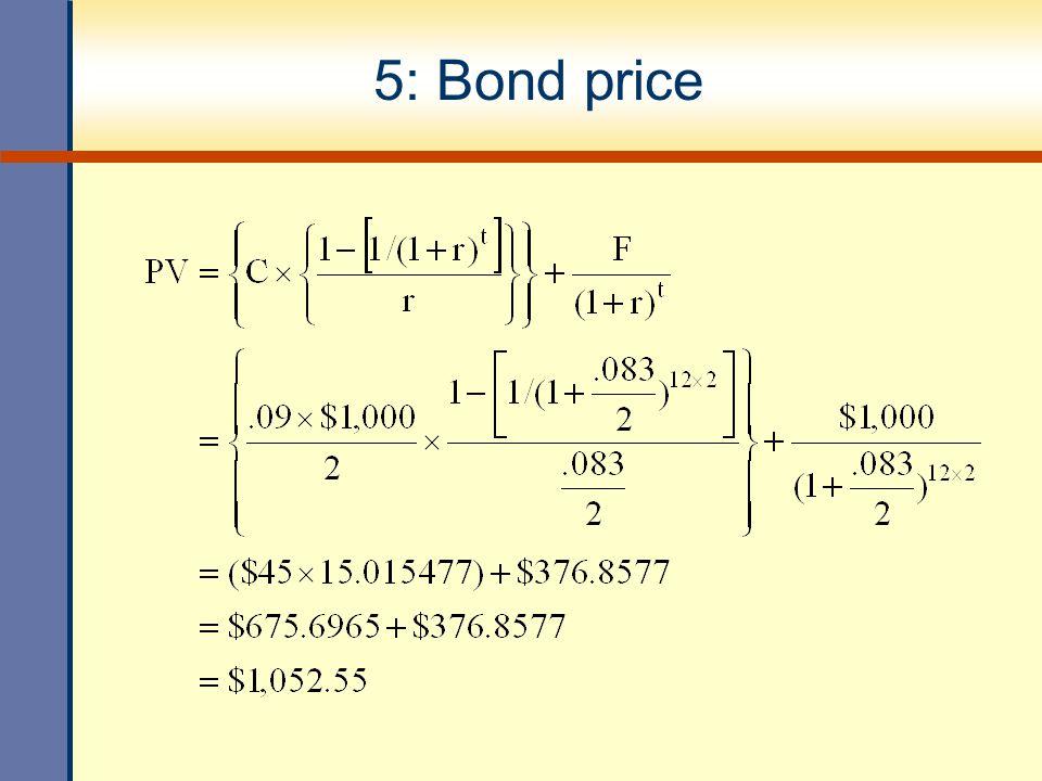 6: Bond price Enter 12  2 8.3/2 90/2 1,000 NI/YPVPMT FV Solve for  1,052.55