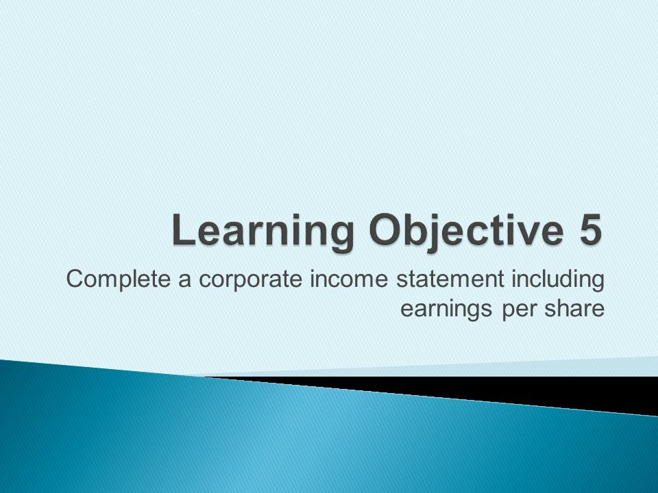 Complete a corporate income statement including earnings per share