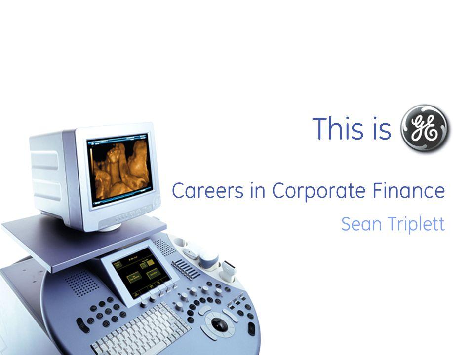 This is Careers in Corporate Finance Sean Triplett